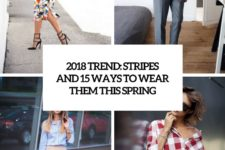 2018 trend stripes and 15 ways to wear them this spring cover