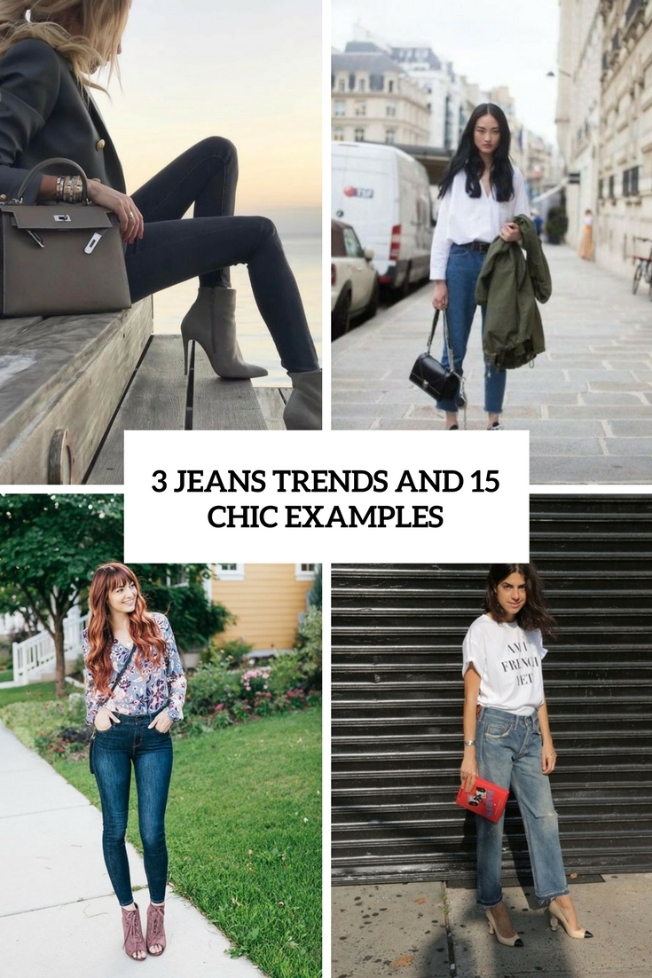 3 Jeans Trends And 15 Chic Examples