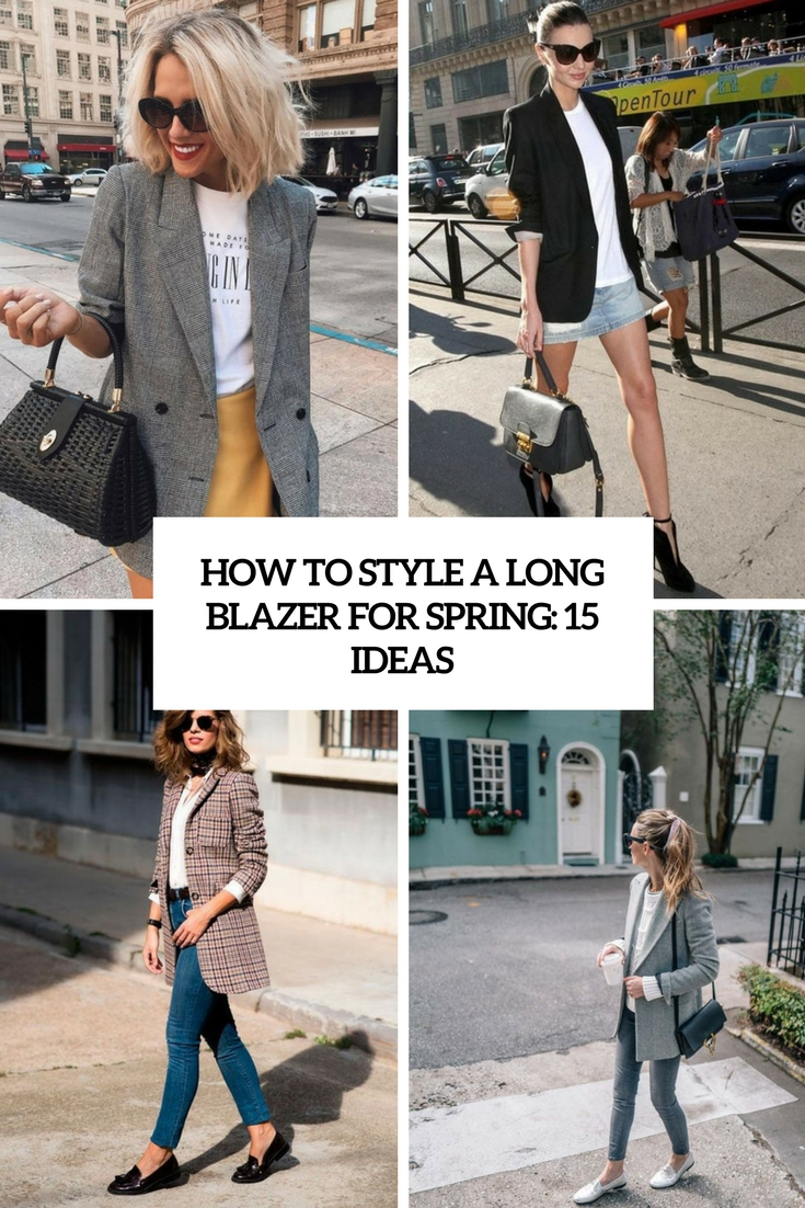 How To Style A Long Blazer For Spring: 15 Ideas