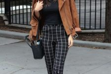 10 windowpane pants, a black top, black slipons and a brown suede jacket