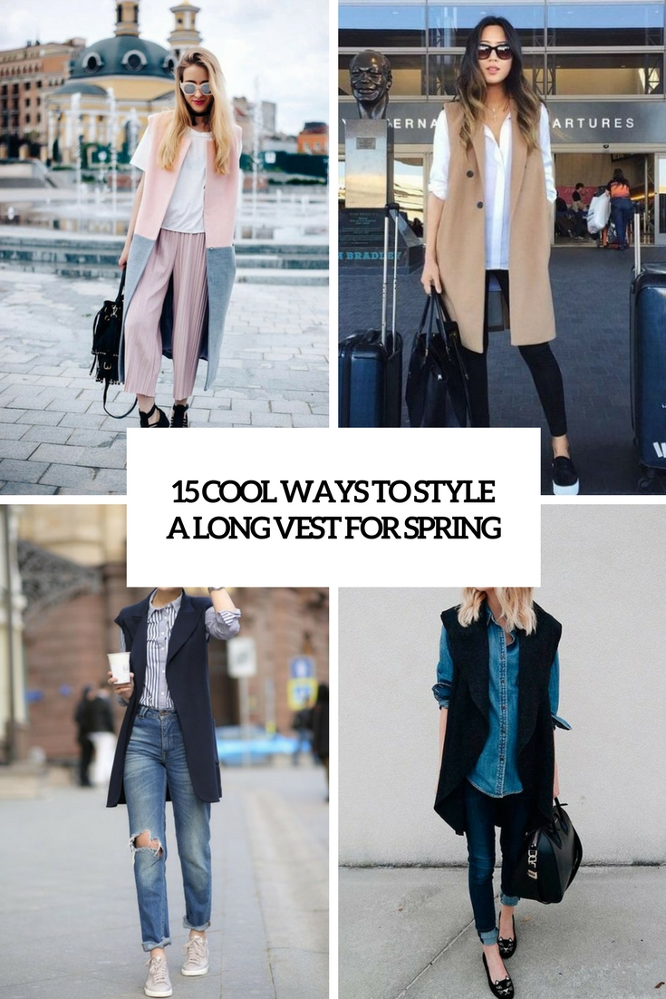 ool ways to style a long vest for spring cover