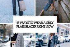15 ways to wear a grey plaid blazer right now cover