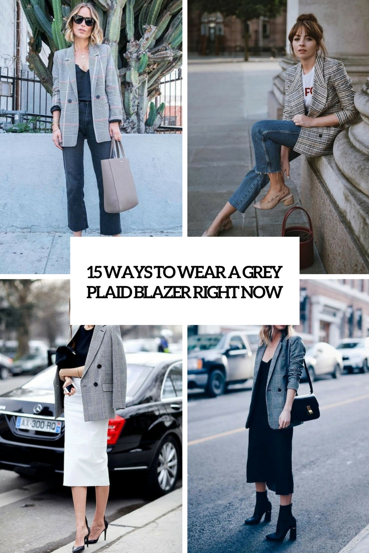 ways to wear a grey plaid blazer right now cover