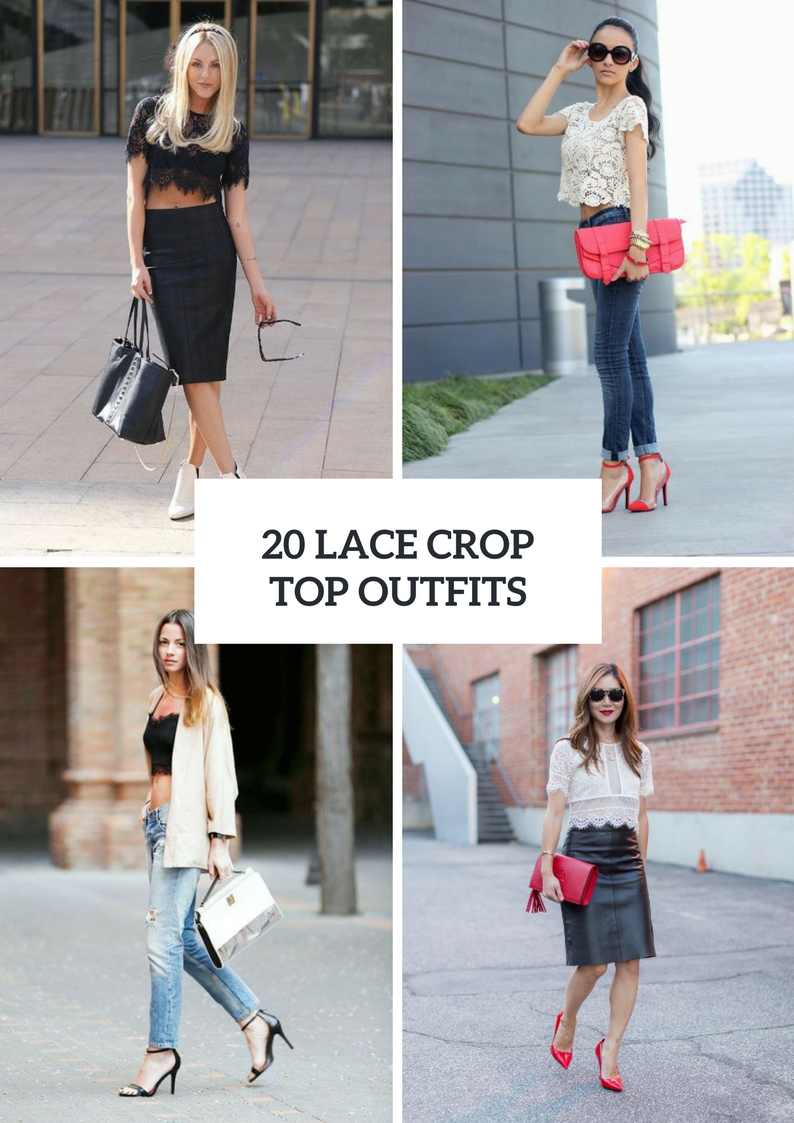 20 Feminine Looks With Lace Crop Tops