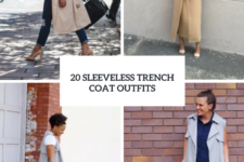 20 Gorgeous Outfits With Sleeveless Trench Coats