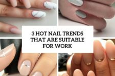 3 hot nail trends that are suitable for work cover