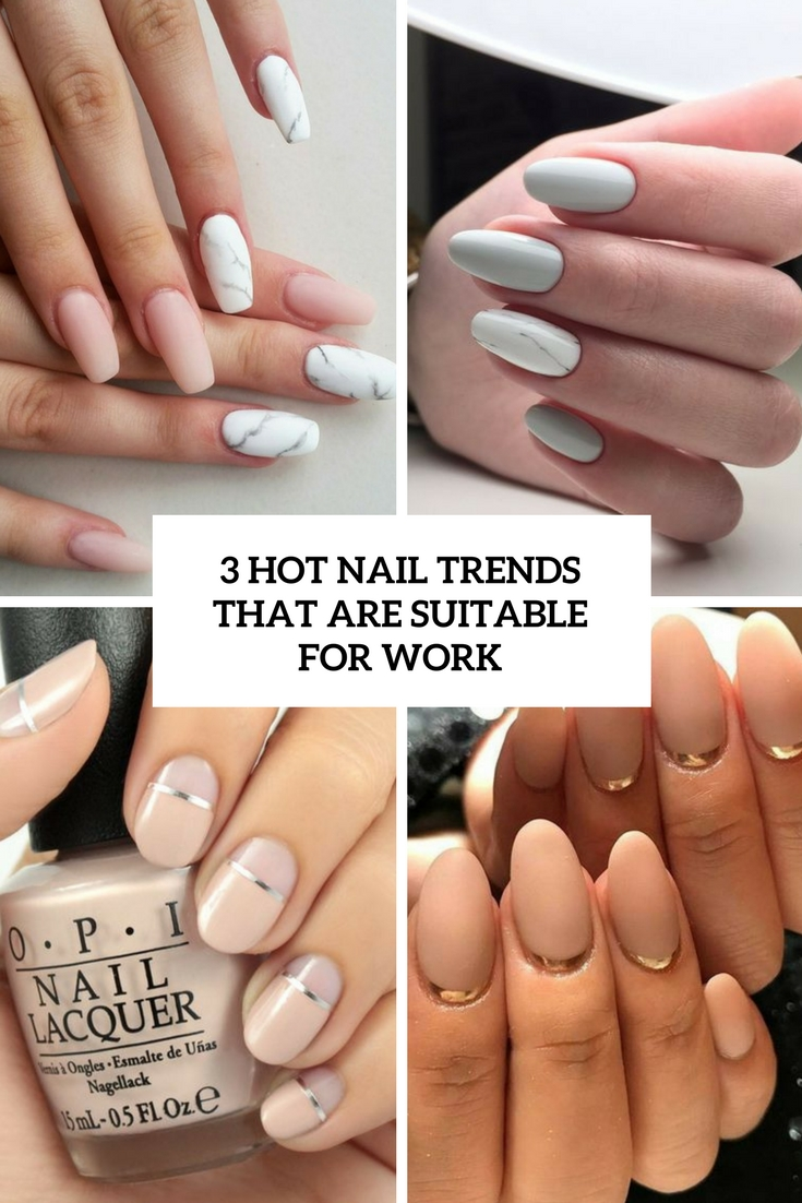 3 Hot Nail Trends That Are Suitable For Work