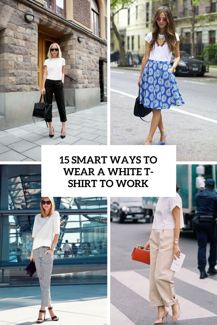smart ways to wear a white t shirt to work cover