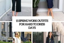 15 spring work outfits for hard to dress days cover