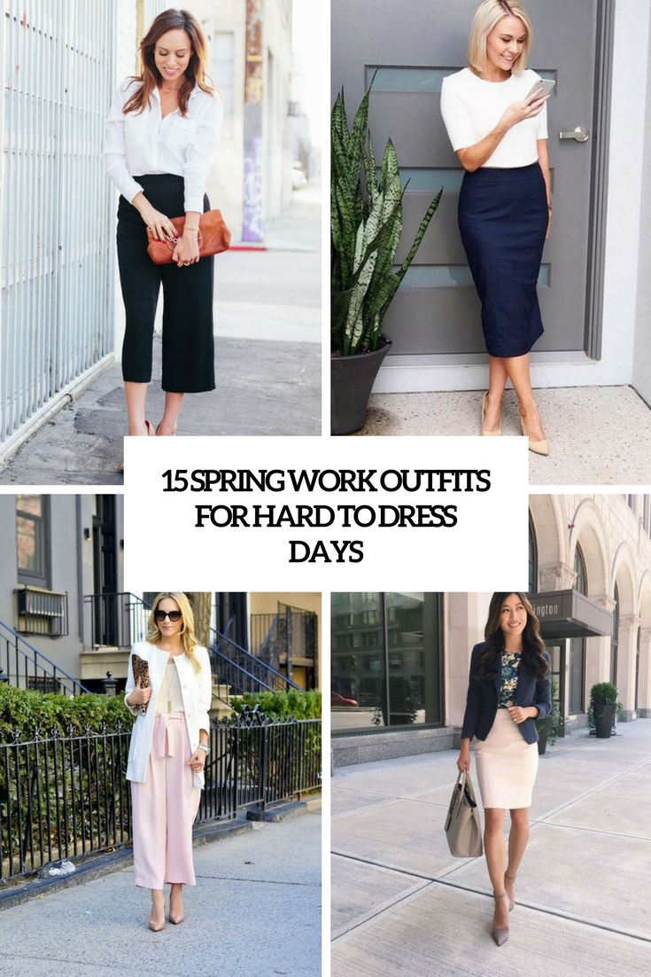 15 Spring Work Outfits For Hard To Dress Days