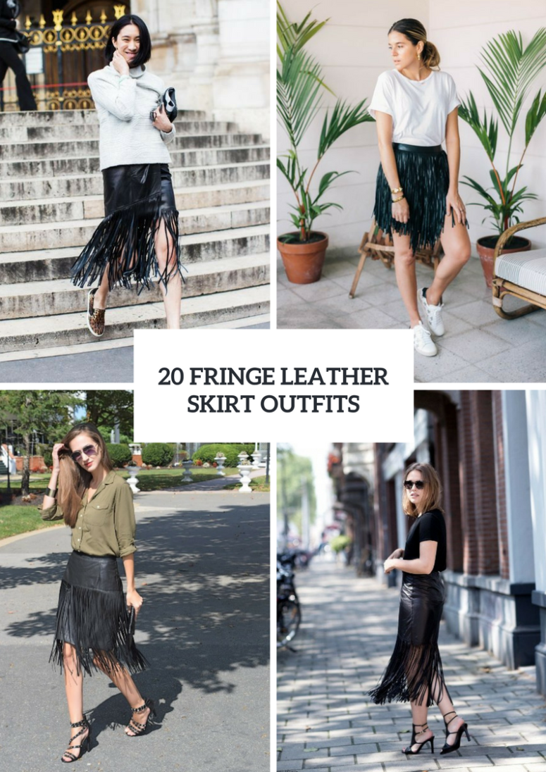 20 Gorgeous Outfits With Fringe Leather Skirts
