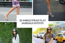 20 Outfits With Ankle Strap Flat Sandals