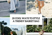 20 cool ways to style a trendy basket bag cover