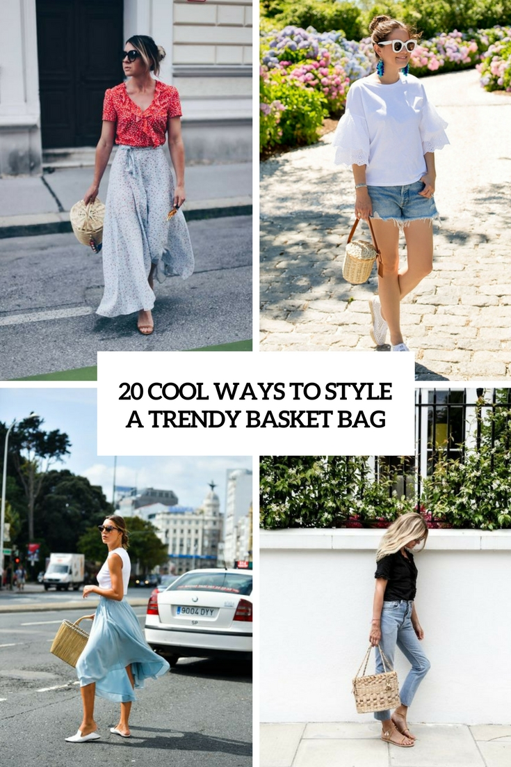 20 Cool Ways To Style A Trendy Basket Bag