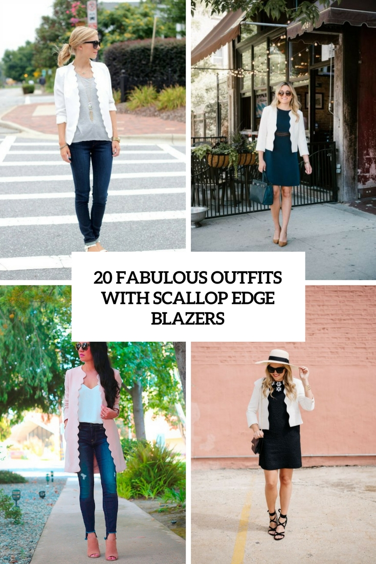 20 Fabulous Outfits With Scallop Edge Blazers