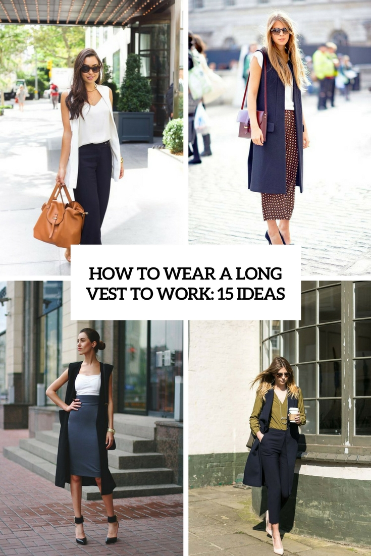 how to wear a long vest to work 15 outfits cover