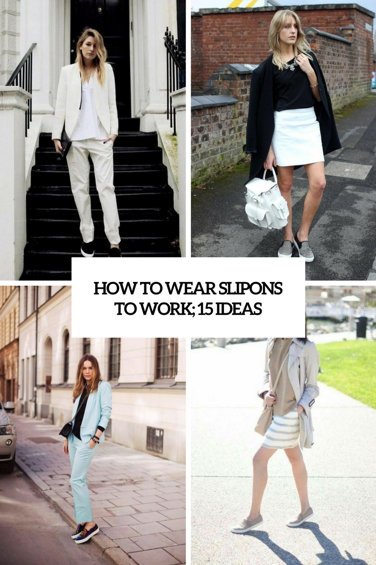 How To Wear Slipons To Work: 15 Ideas