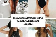 15 black swimsuits that rar enowhere but boring cover