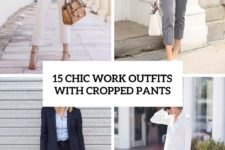 15 chic work outfits with cropped pants cover