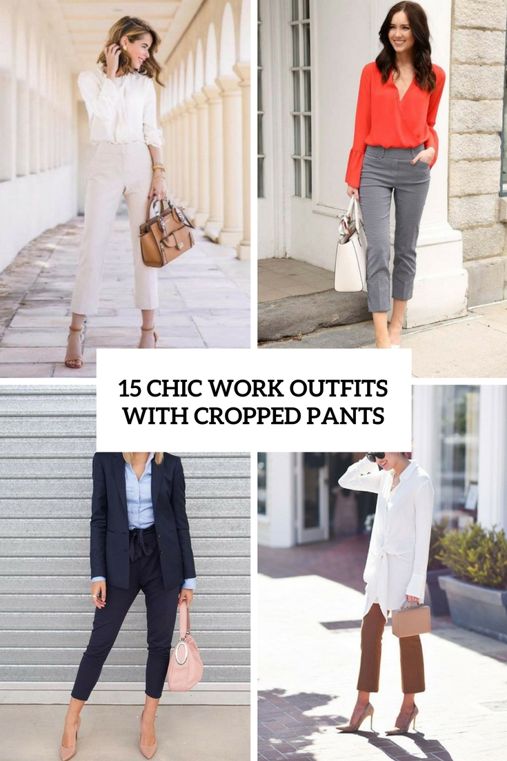 chic work outfits with cropped pants cover