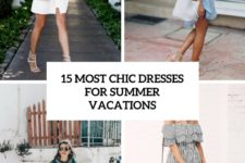 15 most chic dresses for summer vacations cover