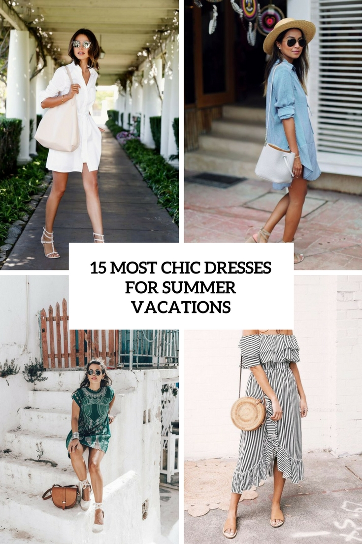 most chic dresses for summer vacations cover