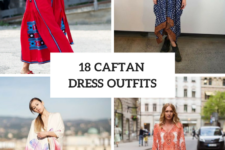 18 Beautiful Outfits With Caftan Dresses