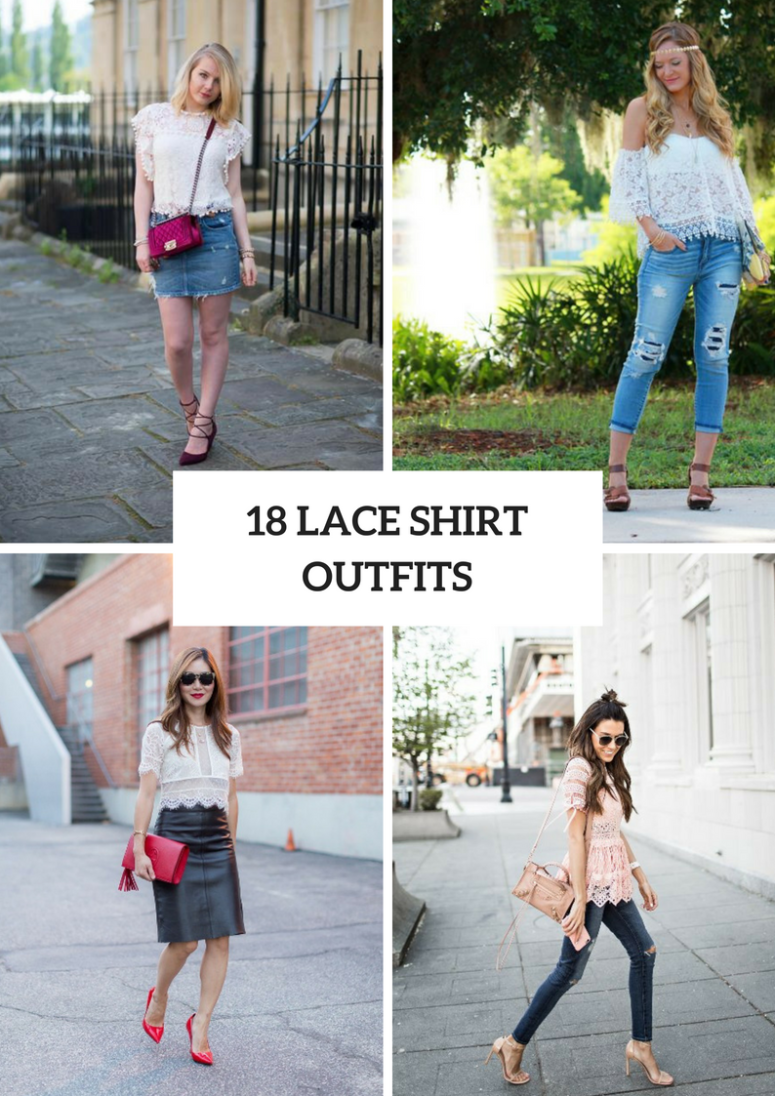 18 Lace Shirt Outfits For This Summer