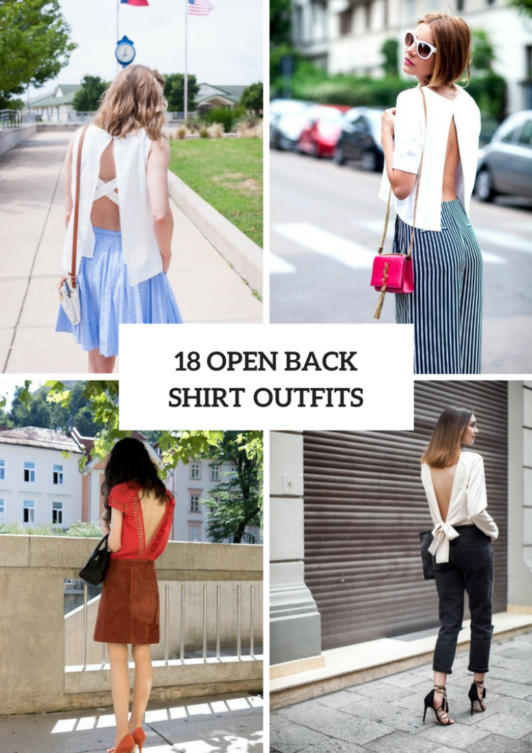 Open Back Shirt Outfits For This Summer