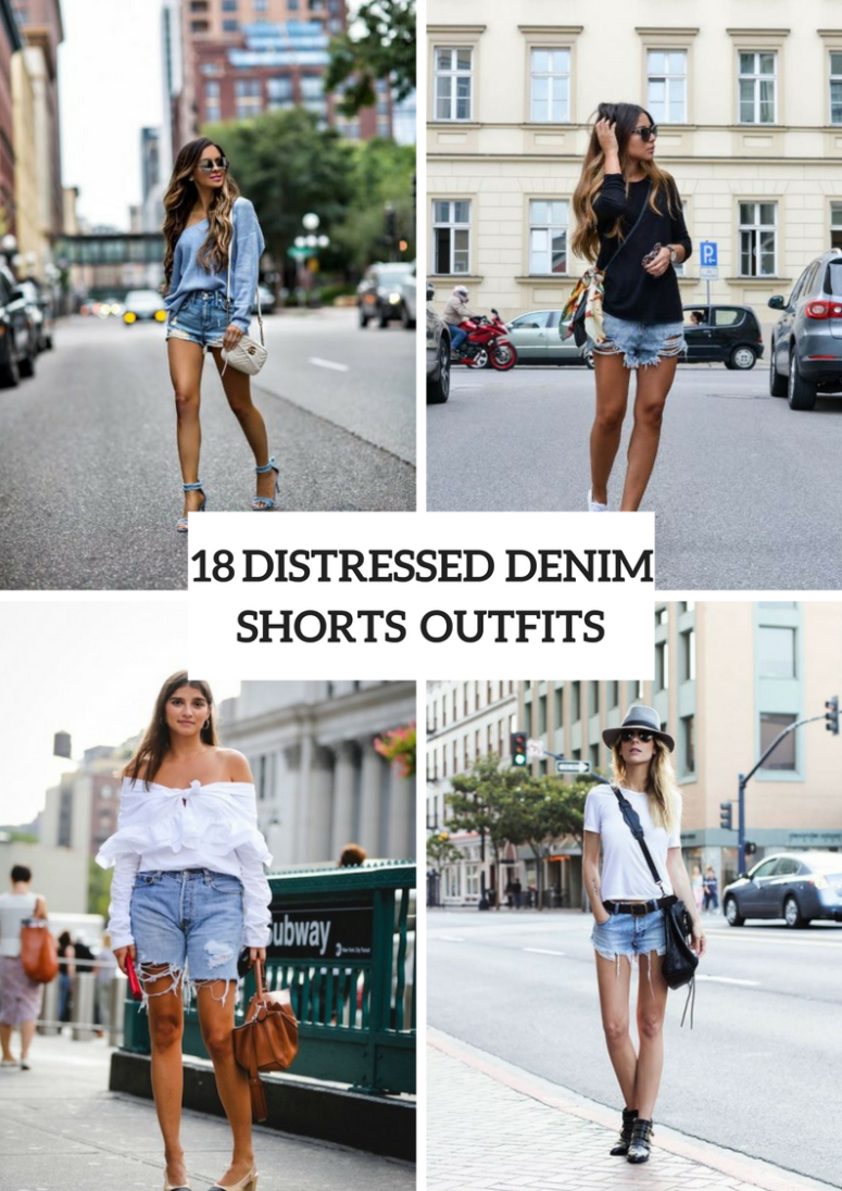 18 Outfits With Distressed Denim Shorts For Ladies Styleoholic