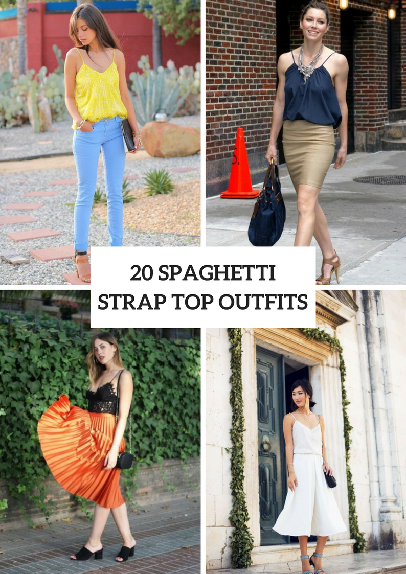 Stylish Outfits With Spaghetti Strap Tops