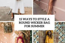 15 ways to style a round wicker bag for summer cover