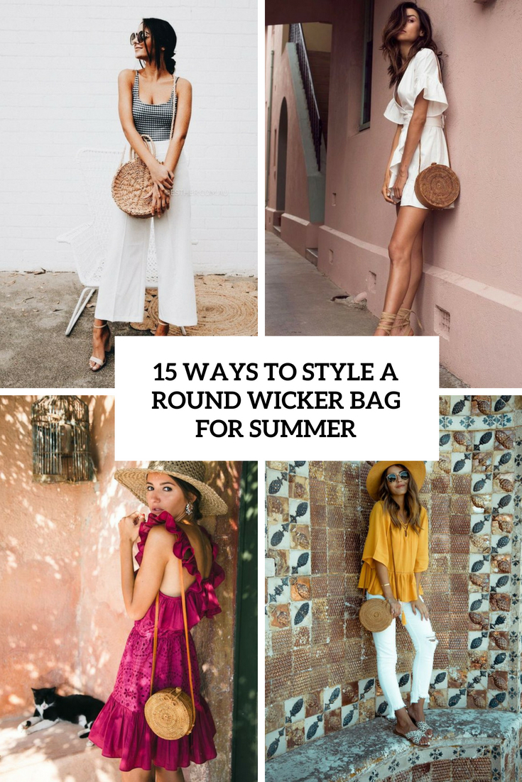 ways to style a round wicker bag for summer cover