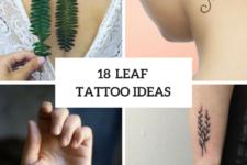 18 Leaf Tattoo Ideas For Women