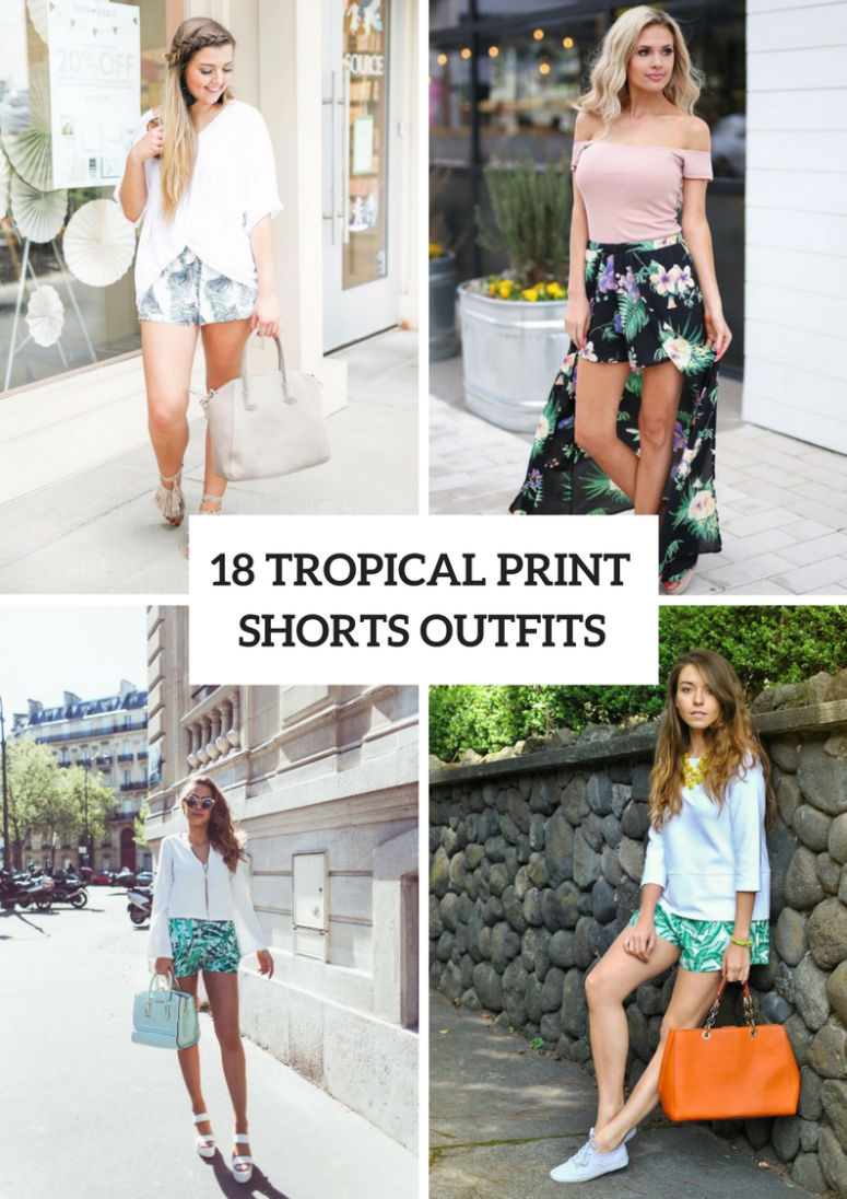 18 Summer Outfits With Tropical Printed Shorts