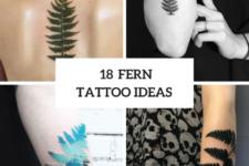 18 Wonderful Fern Tattoo Ideas For Women