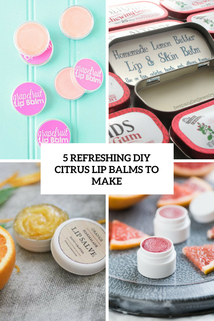 5 Refreshing Citrus DIY Lip Balms To Make