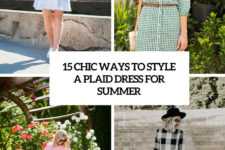 15 chic ways to style a plaid dress for summer cover