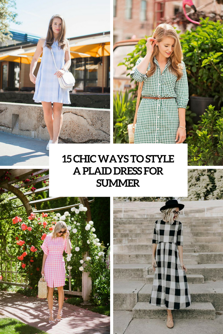 chic ways to style a plaid dress for summer cover