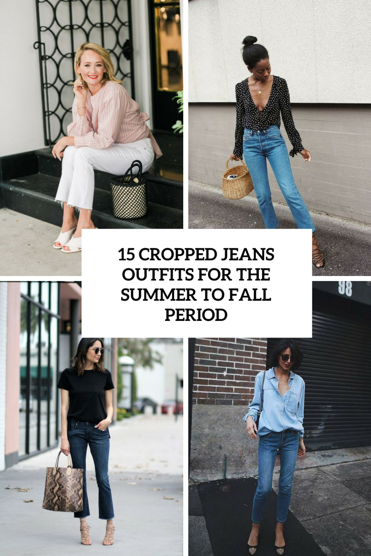cropped jeans outfits for the summer to fall period cover