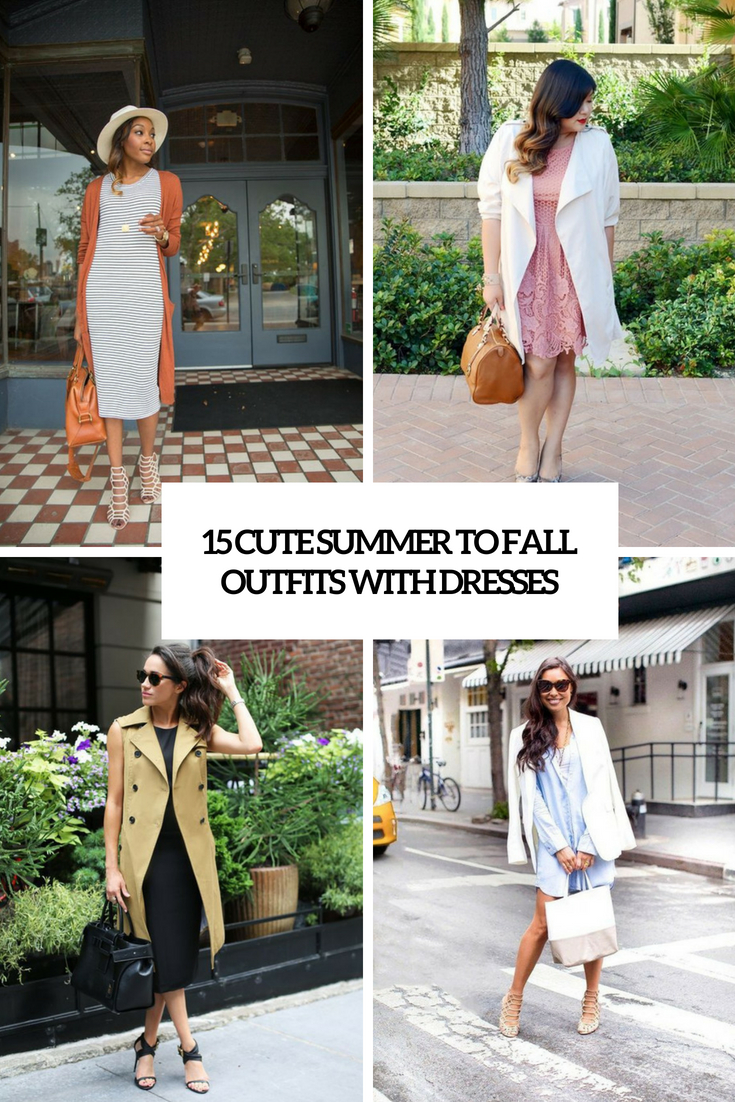 15 Cute Summer To Fall Outfits With Dresses