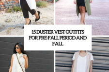 15 duster vest outfits for pre-fall period and fall cover