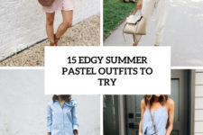 15 edgy summer pastel outfits to try cover