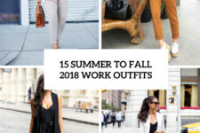 15 summer to fall 2018 work outfits cover