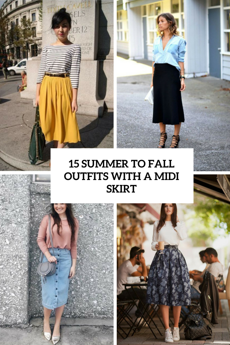 15 Summer To Fall Outfits With A Midi Skirt