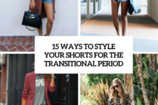 15 ways to style your shorts for the transitional period cover