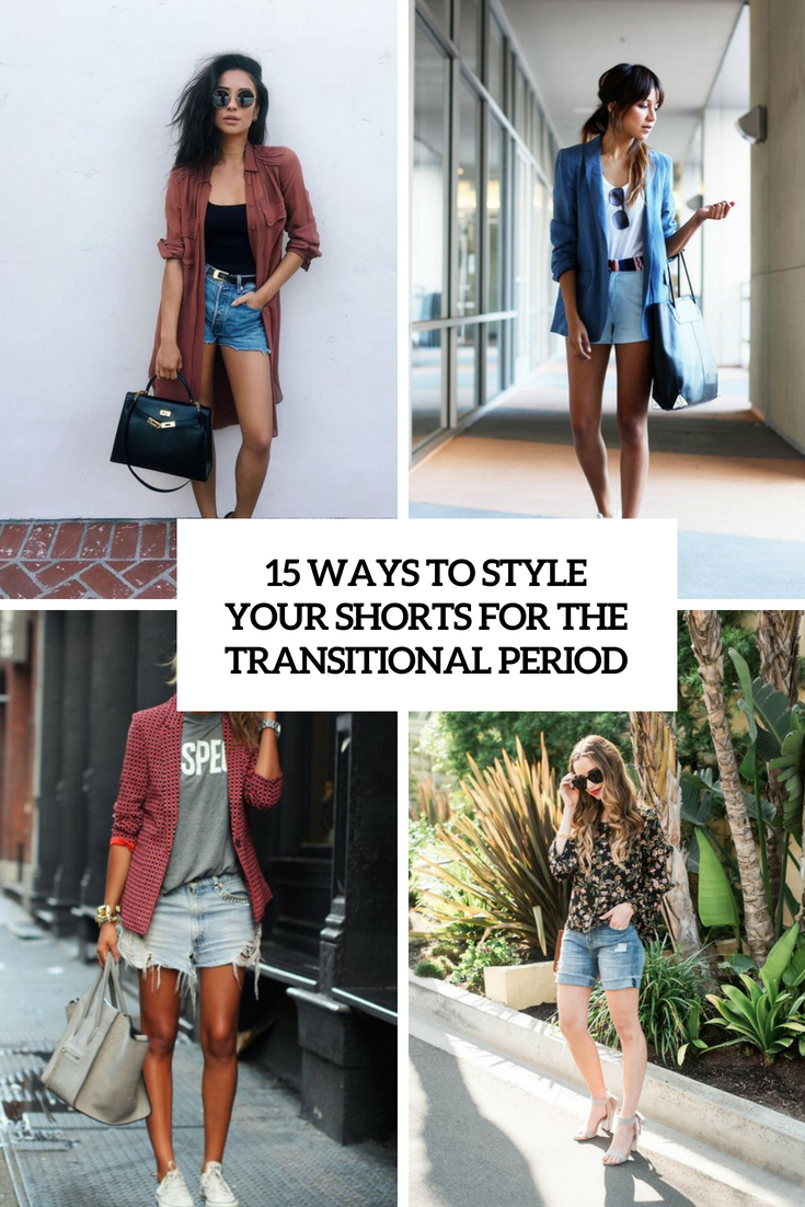 ways to style your shorts for the transitional period cover