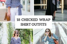 18 Checked Wrapped Shirt Outfits For This Summer