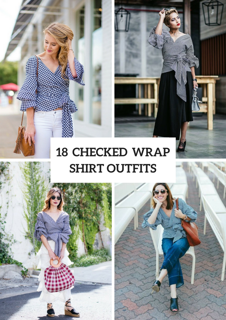 Checked Wrapped Shirt Outfits For This Summer
