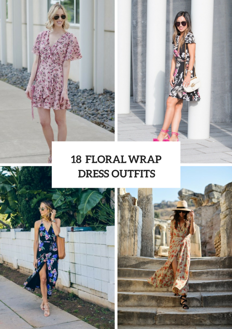 18 Cool Outfits With Floral Wrap Dresses